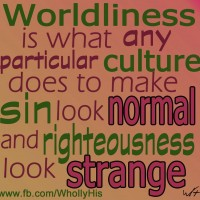worldliness is opposite to godliness
